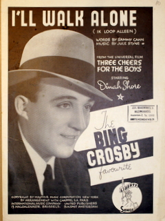 CROSBY, BING - [Three cheers for the boys] I'll walk alone. Words by Sammy Cahn. Music by Jule Stern